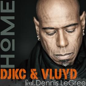 DJKC & VLUYD FEAT. DENNIS LEGREE - HOME
